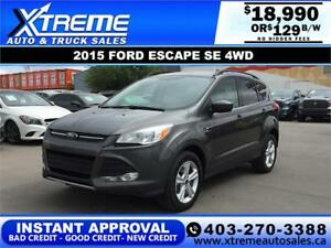 2015 FORD ESCAPE SE 4WD $129 B/W *INSTANT APPROVAL