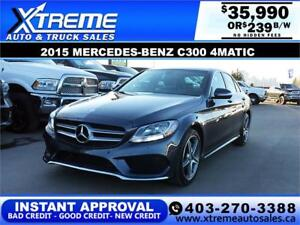 2015 MERCEDES-BENZ C300 4MATIC $0 DOWN $239 B/W APPLY NOW