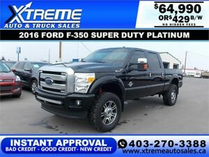 2016 FORD F-350 PLATINUM LIFTED *INSTANT APPROVAL $429/BW!