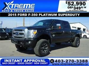 2015 FORD F-350 SD PLATINUM LIFTED *INSTANT APPROVAL* $349/BW