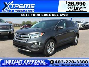 2015 FORD EDGE SEL AWD $189 B/W *$0 DOWN* APPLY NOW DRIVE NOW