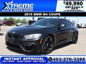 2015 BMW M4 COUPE $329 B/W *$0 DOWN* INSTANT APPROVAL