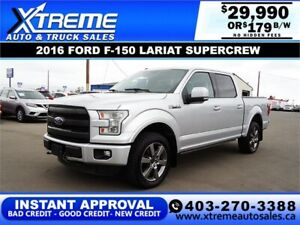 2016 FORD F-150 LARIAT SUPERCREW * INSTANT APPROVAL * $179/BW