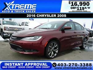 2016 CHRYSLER 200S $119 B/W *$0 DOWN* APPLY NOW DRIVE NOW