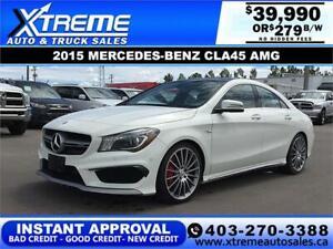 2015 MERCEDES-BENZ CLA45 AMG $279 B/W APPLY NOW