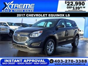 2017 CHEVROLET EQUINOX LS $139 B/W $0DOWN APPLY NOW DRIVE NOW