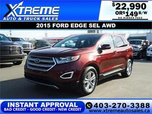 2015 FORD EDGE SEL AWD $149 B/W $0 DOWN APPLY NOW DRIVE NOW