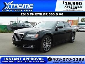 2013 CHRYSLER 300 S V6 $149 B/W *$0 DOWN* APPLY NOW DRIVE NOW