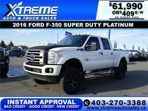2016 FORD F350 PLATINUM LIFTED *INSTANT APPROVAL $0 DOWN $409/BW