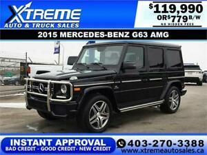 2015 MERCEDES-BENZ G63 AMG $779 B/W! $0 DOWN *INSTANT APPROVAL*