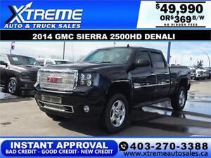2014 GMC SIERRA 2500HD DENALI *INSTANT APPROVAL* $0 DOWN $369/BW