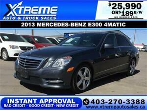 2013 MERCEDES-BENZ E300 4MATIC *INSTANT APPROVAL* $189 B/W!