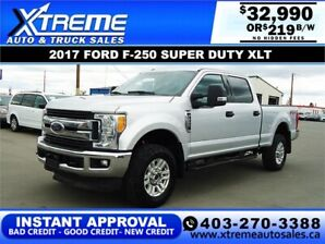 2017 FORD F-250 SUPER DUTY XLT  *INSTANT APPROVAL* $219/BW!
