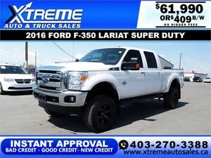 2016 FORD F-350 LARIAT SD LIFTED *INSTANT APPROVAL* $409/BW!