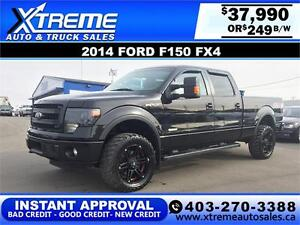 2014 Ford F-150 FX4 LIFTED $249 bi-weekly APPLY NOW DRIVE NOW