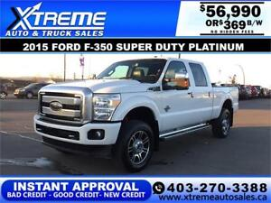 2015 FORD F350 PLATINUM LIFTED *INSTANT APPROVAL $0 DOWN $369/BW