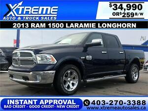 2013 Ram 1500 Laramie Longhorn $259 b/w APPLY NOW DRIVE NOW