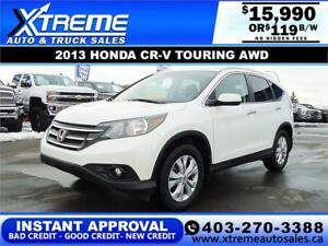 2013 HONDA CR-V TOURING AWD $119 B/W APPLY NOW DRIVE NOW