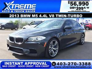 2013 BMW M5 *INSTANT APPROVAL* $0 DOWN $399/BW!