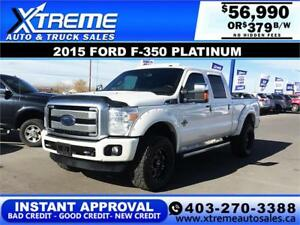 2015 FORD F-350 PLATINUM LIFTED *INSTANT APPROVAL* $379/BW!