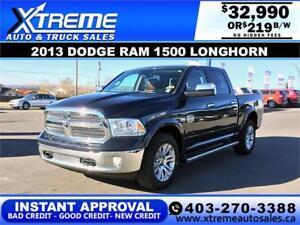 2013 DODGE RAM 1500 LONGHORN *INSTANT APPROVAL* $249/BW!