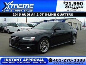 2015 AUDI A4 2.0T S-LINE QUATTRO *INSTANT APPROVAL* $149/BW!