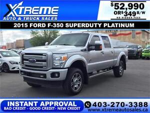 2015 FORD F-350 SD PLATINUM *INSTANT APPROVAL* $349/BW $0 DOWN