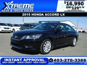 2015 HONDA ACCORD LX *INSTANT APPROVAL* $0 DOWN $129/BW