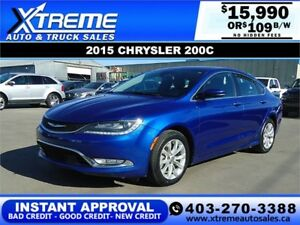 2015 CHRYSLER 200C $109 B/W *$0 DOWN* APPLY NOW DRIVE NOW