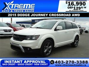 2015 DODGE JOURNEY CROSSROAD AWD *INSTANT APPROVAL* $129/BW!