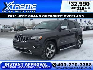 2015 JEEP GRAND CHEROKEE OVERLAND $219 B/W APPLY NOW DRIVE NOW