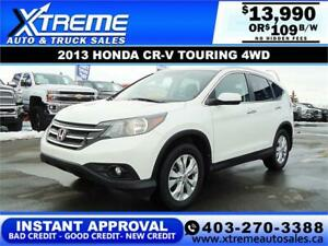 2013 HONDA CR-V TOURING AWD $109 B/W APPLY NOW DRIVE NOW