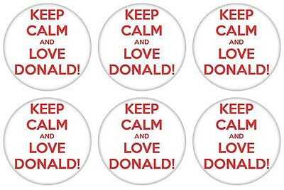 "DONALD TRUMP  Lot of 6 - Pin Back - 2 1/4"" Buttons Badge - Keep Calm Love Donald"