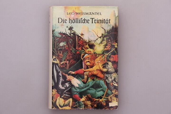 128573 Leo Weismantel DIE HÖLLISCHE TRINITÄT Roman HC Union Verlag Belletristi