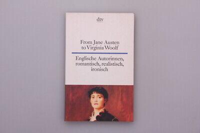 115071 *ROM JANE AUSTEN TO VIRGINIA WOOL* Englische Autorinnen