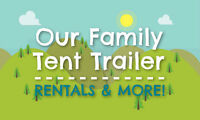 BRAND NEW Tent Trailers FOR RENT - MAY 2-4 AVAILABLE!!