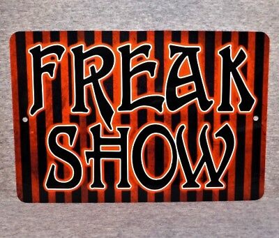 Metal Sign FREAK SHOW circus sideshow carnival fair attraction freaks of nature](Freak Show Sign)