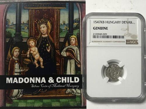 HUNGARY - Madonna & Child - Silver Denar 1547KB - NGC Genuine - Descriptive COA