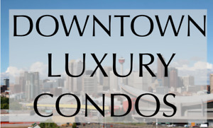 DOWNTOWN LUXURY CONDOS starting $350K