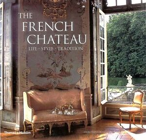 The French Chateau by Christiane de Nicolay- Mazery