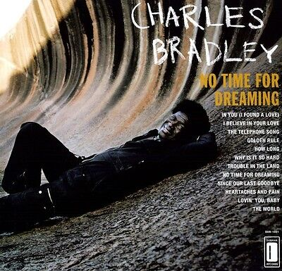 Charles Bradley   No Time For Dreaming  New Vinyl  Digital Download
