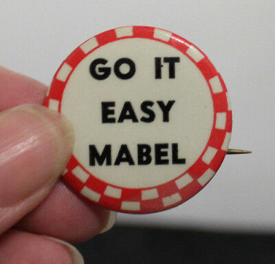 1930's Go It Easy Mabel pin pinback button