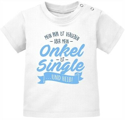Baby T-Shirt kurzarm Babyshirt Mein Papa ist vergeben aber mein Onkel ist