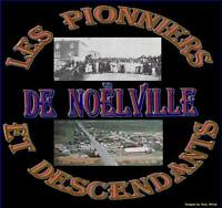 DESCENDANTS OF THE PIONEERS OF NOELVILLE, ONT. RENDEZ-VOUS