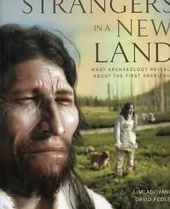 STRANGERS IN A STRANGE LAND FIRST AMERICANS & ARCHEOLOGY