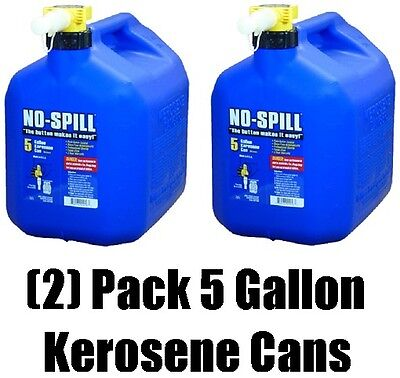 2 No Spill 1456 5 Gallon Carb Compliant Blue Kerosene Fuel Can Containers