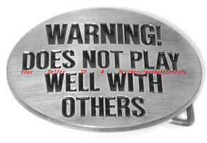 HBG1782 WARNING! DOES NOT PLAY WELL WITH OTHERS FUNNY JOKE BELT BUCKLE