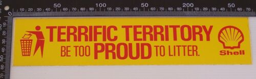 VINTAGE SHELL TERRIFIC TERRITORY BE TOO PROUD TO LITTER NT PROMOTIONAL STICKER