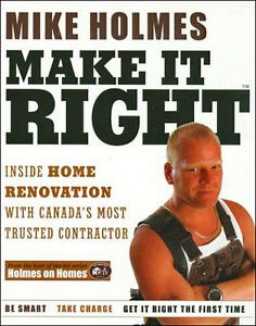 MAKE IT RIGHT Inside Home Renovation by Mike Holmes