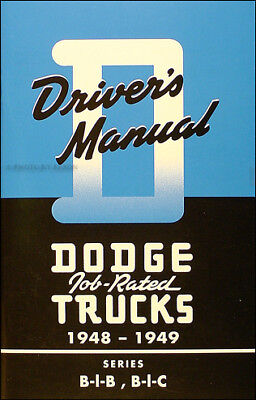 1948 1949 Dodge B 1 Truck Owner Manual 48 49 B1 Pickup and Panel Drivers Manual